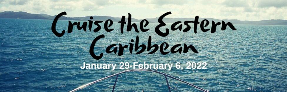 Cruise the Eastern Caribbean